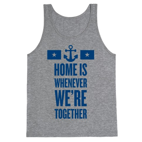 Home Is Whenever We're Together (Navy) Tank Top