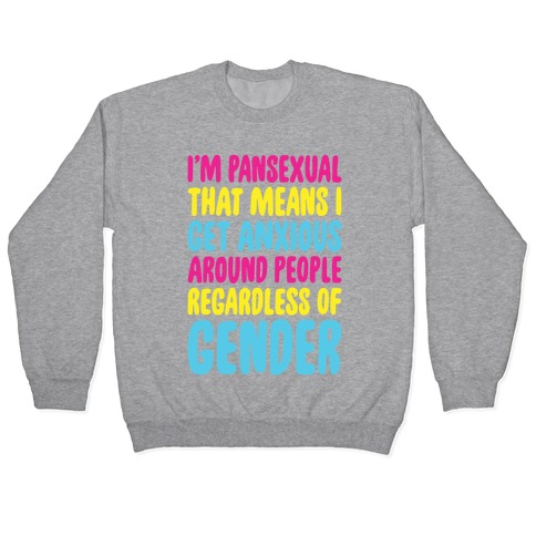 Pansexual Anxiety Pullover