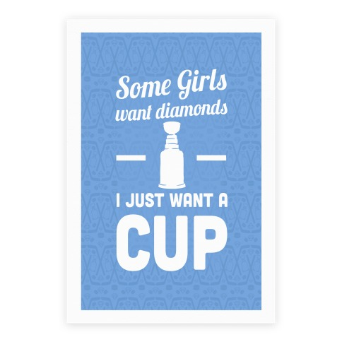 Some Girls Want Diamonds I Just Want A Cup Poster