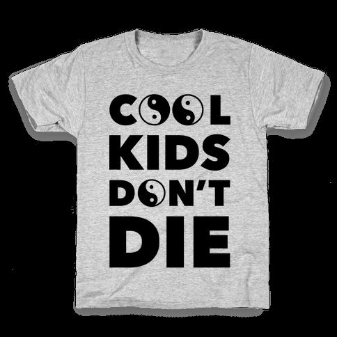 Cool Kids Don't Die Kids T-Shirt