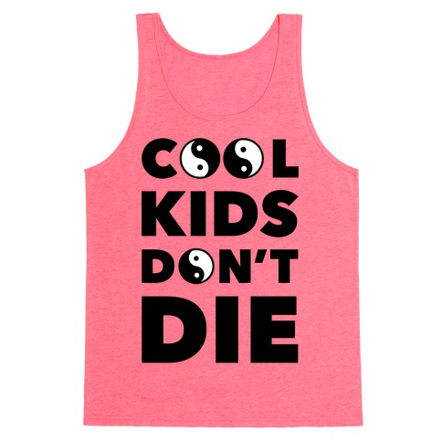 Cool Kids Don't Die Tank Top