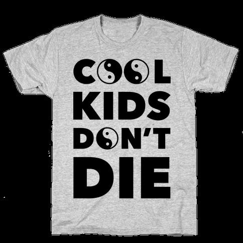 Cool Kids Don't Die Mens T-Shirt