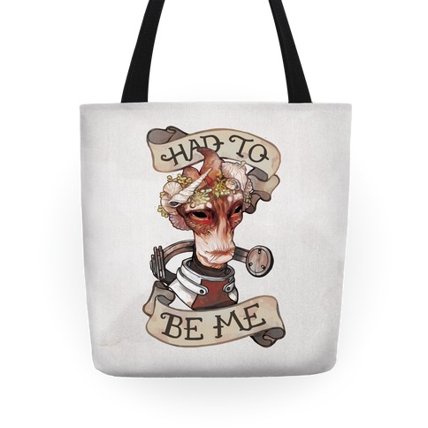 Had To Be Me (Mordin) Tote
