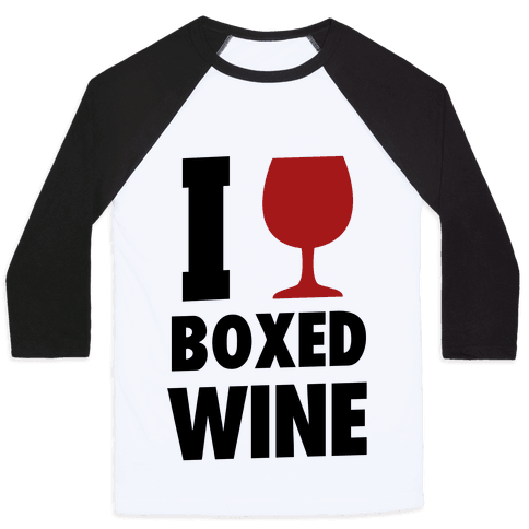 I Love Boxed Wine Baseball Tee