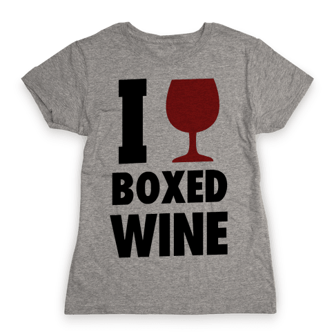 I Love Boxed Wine Womens T-Shirt