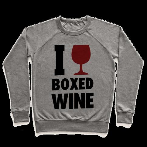 I Love Boxed Wine Pullover