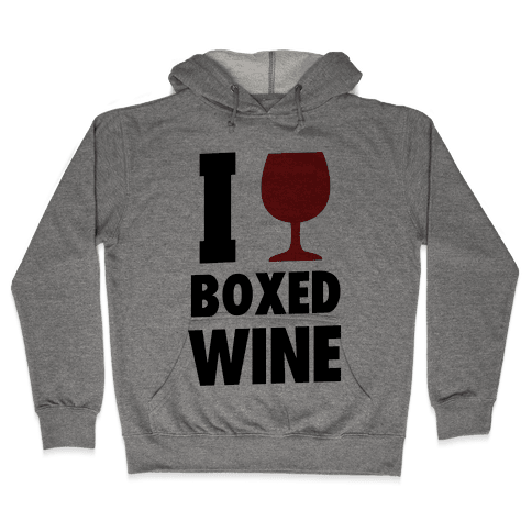 I Love Boxed Wine Hooded Sweatshirt