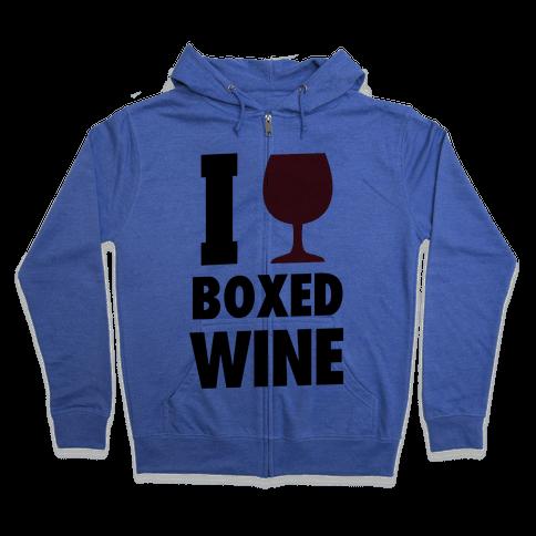I Love Boxed Wine Zip Hoodie