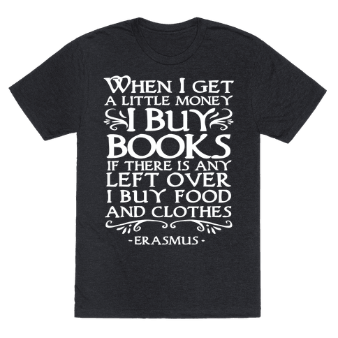 When I Get a Little Money I Buy Books