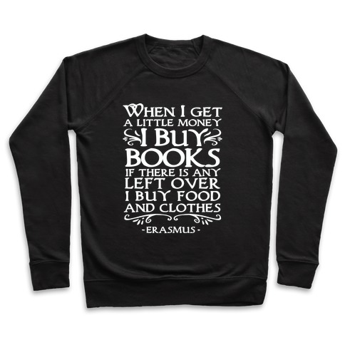 When I Get a Little Money I Buy Books Pullover