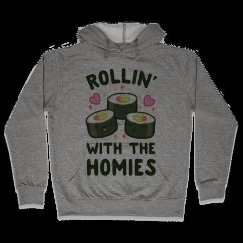 Rollin' With My Homies Hooded Sweatshirt