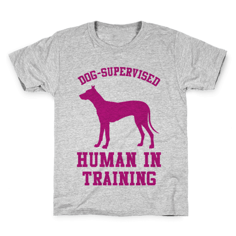 Dog Supervised Human in Training Kids T-Shirt