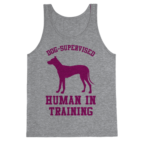 Dog Supervised Human in Training Tank Top