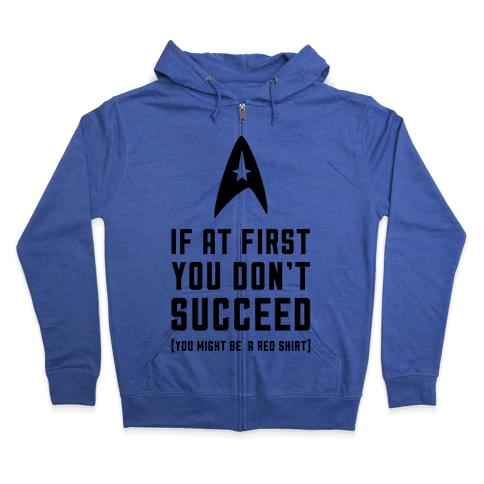 If At First You Don't Succeed Zip Hoodie