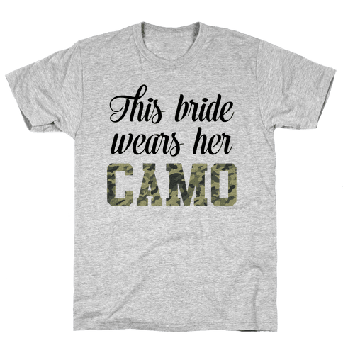 This Bride Wears Her Camo Mens T-Shirt
