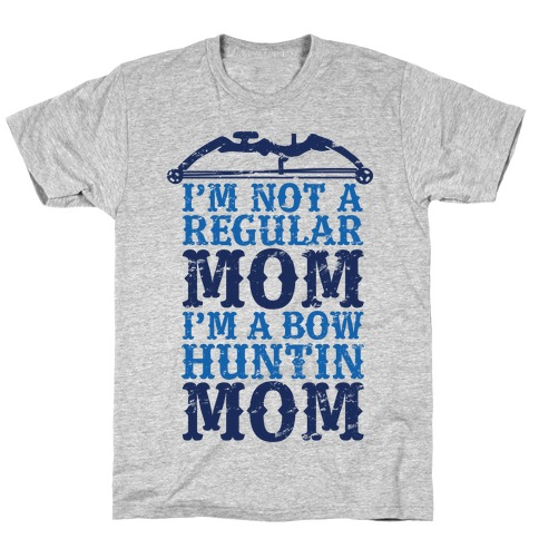 I'm Not a Regular Mom I'm a Bow Hunting Mom Mens T-Shirt