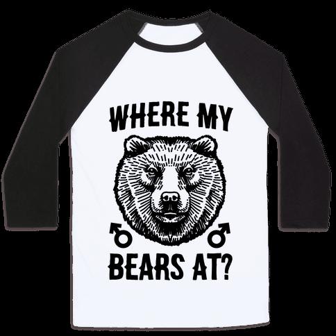 Where My Bears At? Baseball Tee