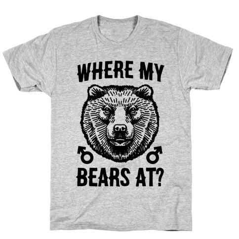 Where My Bears At? T-Shirt