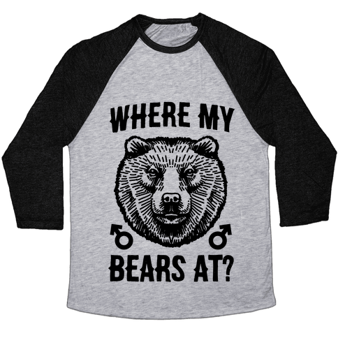 Where My Bears At? Baseball Tee