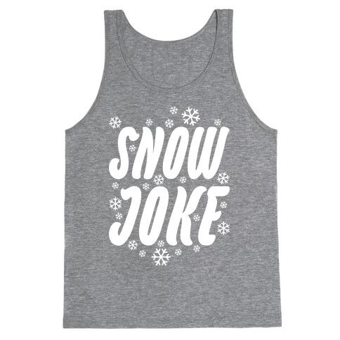 Snow Joke Tank Top