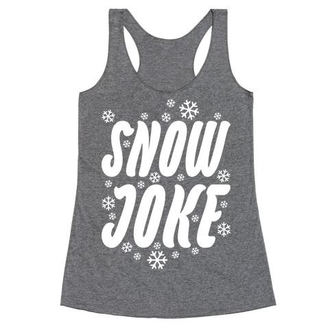 Snow Joke Racerback Tank Top