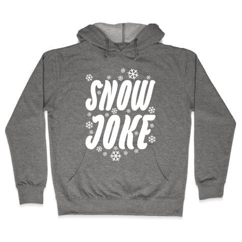 Snow Joke Hooded Sweatshirt