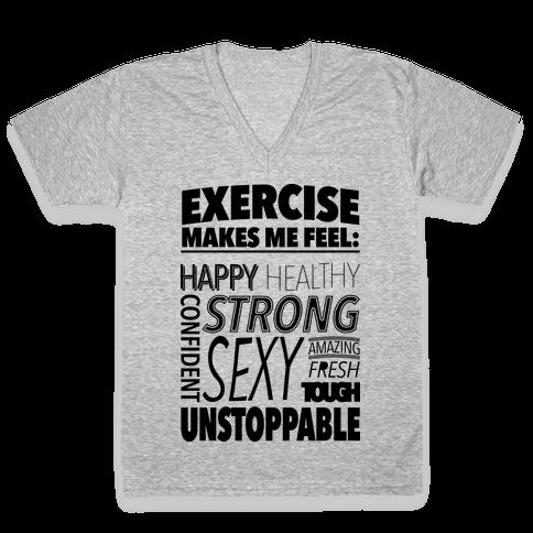 Exercise Makes Me Feel: V-Neck Tee Shirt