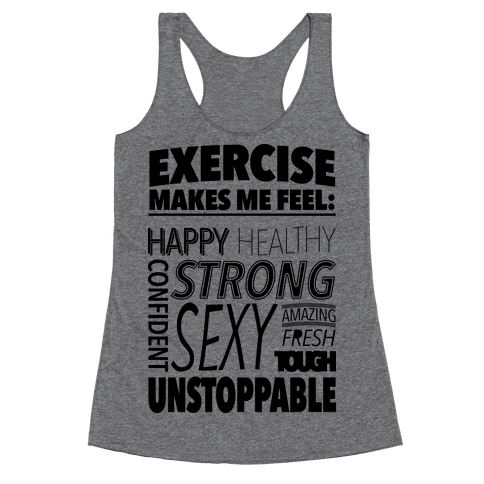 Exercise Makes Me Feel: Racerback Tank Top
