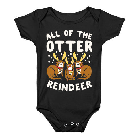 All of The Otter Reindeer Baby Onesy