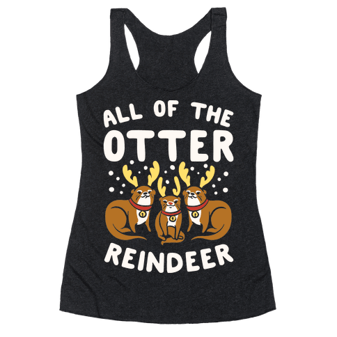 All of The Otter Reindeer Racerback Tank Top