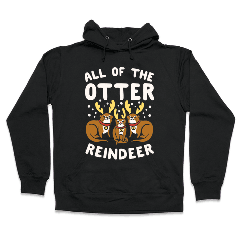 All of The Otter Reindeer Hooded Sweatshirt