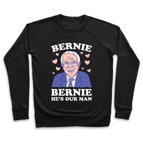 Bernie, Bernie He's Our Man Pullover