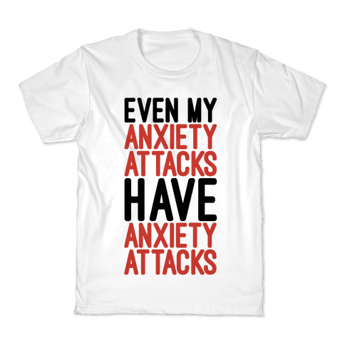 Even My Anxiety Attacks Kids T-Shirt