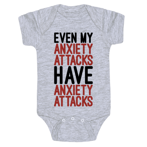 Even My Anxiety Attacks Baby Onesy