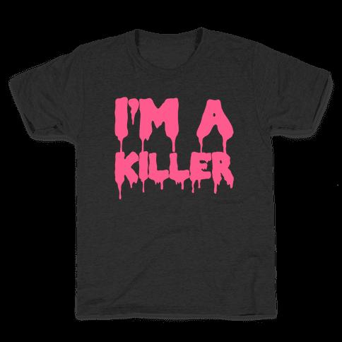 I'm A Killer Kids T-Shirt