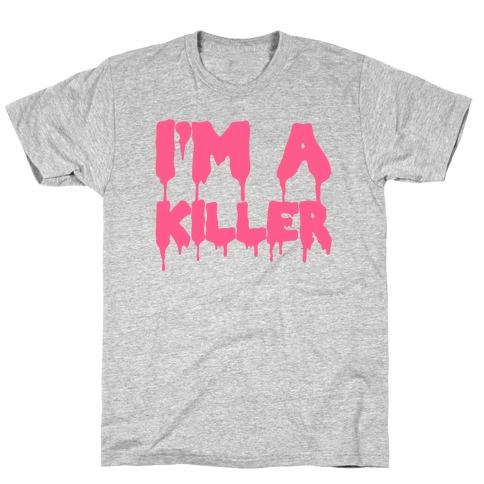 I'm A Killer T-Shirt