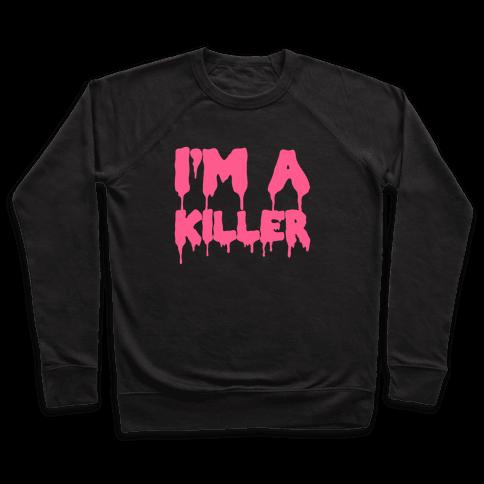 I'm A Killer Pullover