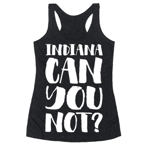 Indiana Can You Not? Racerback Tank Top