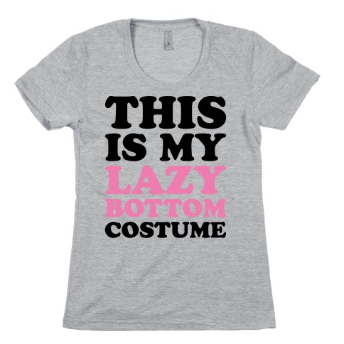 This Is My Lazy Bottom Costume Womens T-Shirt