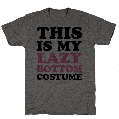 This Is My Lazy Bottom Costume Mens T-Shirt