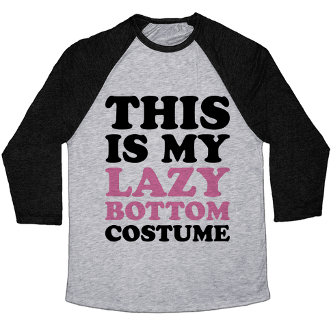 This Is My Lazy Bottom Costume Baseball Tee