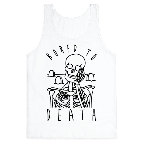 Bored To Death Tank Top