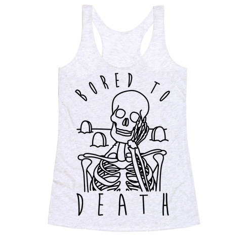 Bored To Death Racerback Tank Top