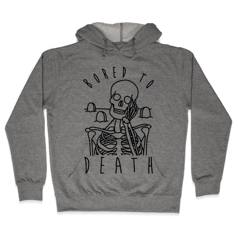 Bored To Death Hooded Sweatshirt