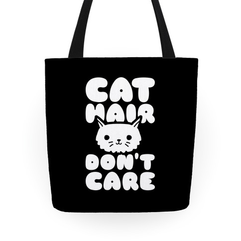 Cat Hair Don't Care Tote