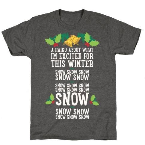 A Haiku About What I'm Excited For This Winter T-Shirt