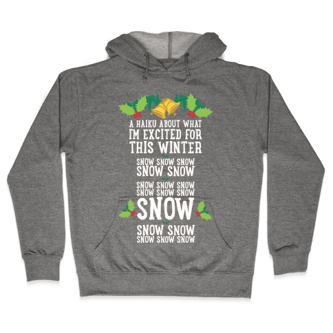 A Haiku About What I'm Excited For This Winter Hooded Sweatshirt