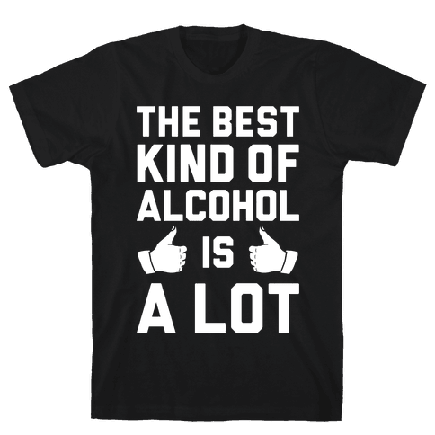 A Lot Of Alcohol Mens T-Shirt