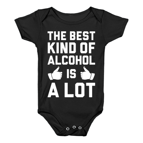 A Lot Of Alcohol Baby Onesy