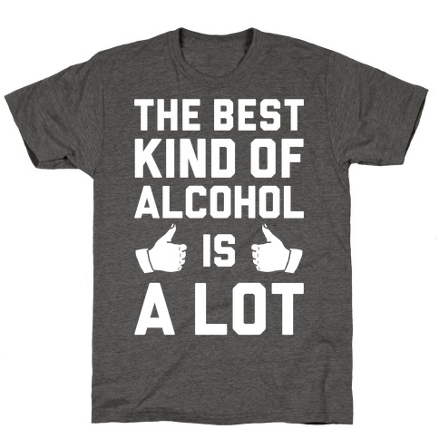 A Lot Of Alcohol T-Shirt